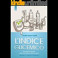 L'indice glicemico: Riprendi il controllo della tua salute e del tuo peso