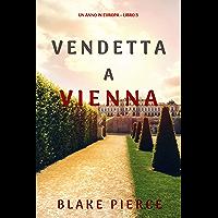 Vendetta a Vienna (Un anno in Europa – Libro 3)