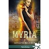Les fils des flammes: Myria, T3