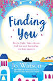 Finding You: A hilarious, romantic read that will have you laughing out loud (English Edition)