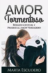 Amor Tormentoso: Romance Juvenil y Pruebas al Amor Verdadero (Novela Romántica Juvenil en Español nº 1) Versión Kindle