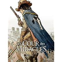 La Cour des miracles T03: Le Crépuscule des miracles