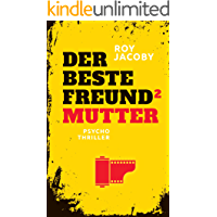 Der beste Freund 2 (Rick. Psychothriller-Trilogie 2): Mutter (Psychothriller)