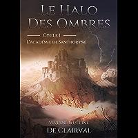 Le Halo des Ombres: Cycle 1 : l'Académie de Santhoryne