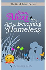 The Art of Becoming Homeless (The Greek Island Series Book 2) Kindle Edition