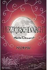 Herzkirschennacht (Mondroman) Kindle Ausgabe