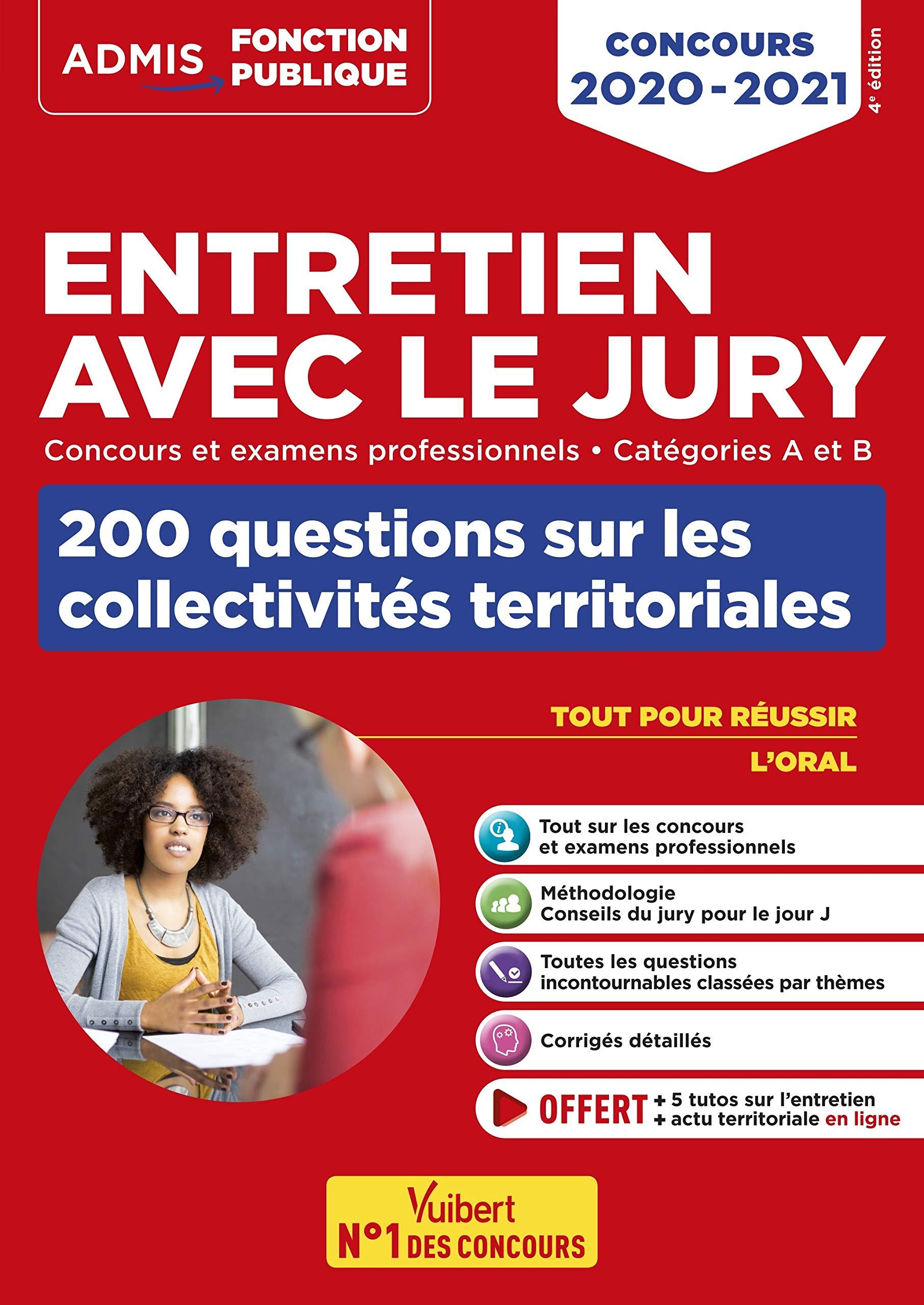 Entretien avec le jury - 200 questions sur les collectivités territoriales - Concours et examens professionnels - Catégories A et B - Concours 2020-2021 par Fabienne Geninasca