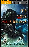 It's Only Make Believe: A Novel