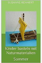 Kinder basteln mit Naturmaterialien: Sommer Kindle Ausgabe