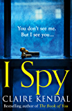 I Spy: A psychological thriller from the Top Ten Sunday Times bestselling author