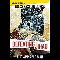Defeating Jihad: The Winnable War (English Edition)