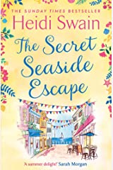 The Secret Seaside Escape: Escape to the seaside with the most heart-warming, feel-good romance of 2020, from the Sunday Times bestseller! Kindle Edition
