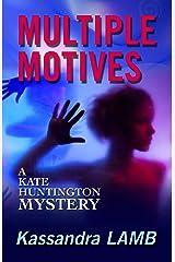 MULTIPLE MOTIVES: A Kate Huntington Mystery (The Kate Huntington mystery series Book 1) Kindle Edition