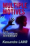 MULTIPLE MOTIVES: A Kate Huntington Mystery (The Kate Huntington mystery series Book 1) (English Edition)