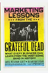 Marketing Lessons from the Grateful Dead: What Every Business Can Learn from the Most Iconic Band in History Hardcover