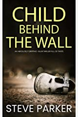 CHILD BEHIND THE WALL an absolutely gripping killer thriller with a huge twist (Detective Ray Paterson Book 6) Kindle Edition