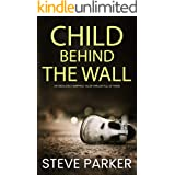 CHILD BEHIND THE WALL an absolutely gripping killer thriller with a huge twist (Detective Ray Paterson Book 6) (English Editi