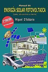 Manual de energía solar fotovoltaica: Usos, Aplicaciones y Diseño Versión Kindle