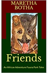 Friends: An African Adventure Fauna Park Tales Kindle Edition