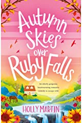 Autumn Skies over Ruby Falls: An utterly gorgeous, heartwarming romantic comedy to escape with Kindle Edition