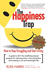 The Happiness Trap: How to Stop Struggling and Start Living: A Guide to ACT Taschenbuch