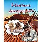 Rébellions Dangereuses
