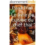Le livre de cuisine du chef thaï: De délicieux plats traditionnels de Thaïlande selon des recettes originales et modernes. No