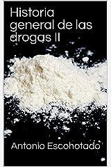 Historia general de las drogas II Versión Kindle