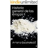 Historia general de las drogas I y II + Aprendiendo de las drogas