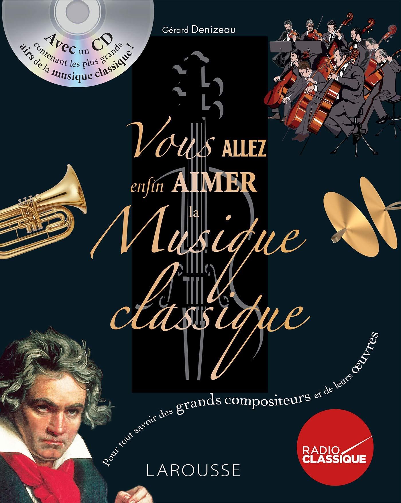 Vous allez enfin aimer la musique classique por Gérard Denizeau