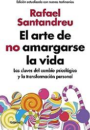 El Arte de No Amargarse La Vida / The Art of Not Be Resentful