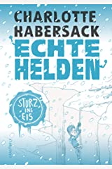 Echte Helden — Sturz ins Eis Kindle Ausgabe