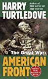 The Great War: American Front (Southern Victory: The Great War)