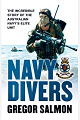 Navy Divers: The Incredible Story of the Australian Navy's Elite Unit Kindle Edition