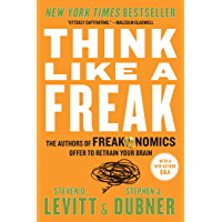 Think Like a Freak: The Authors of Freakonomics Offer to Retrain Your Brain (English Edition)