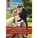 Die Duchess und der sündige Bastard (Historical Gold Extra 127) (German Edition)