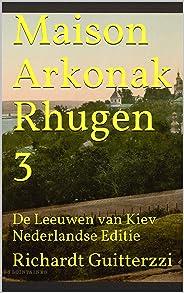 Maison Arkonak Rhugen 3: De Leeuwen van Kiev Nederlandse Editie