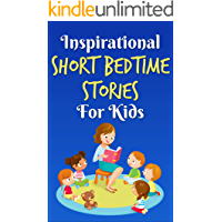 Classic Short Bedtime Stories for Kids: Inspirational Stories