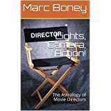 Lights, Camera, Action!: The Astrology of Movie Directors