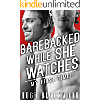 Barebacked While She Watches - My First Time! (First Gay Cuckold Bisexual Romance)