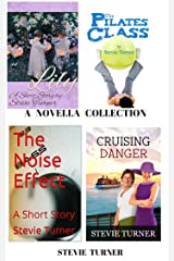 A Novella Collection: Lily, The Pilates Class, The Noise Effect, and Cruising Danger Kindle Edition