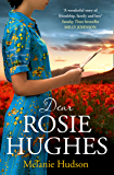 Dear Rosie Hughes: This is the most heartwarming, page-turning and emotional historical novel you will read in 2020!
