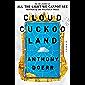 Cloud Cuckoo Land: A Novel (English Edition)