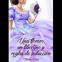 Una florero, un libertino y reglas de seducción: (Hermanos Walsh 2) (Spanish Edition)