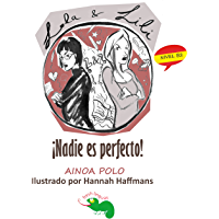 ¡Nadie es perfecto! (Lola y Lili nº 1) (Spanish Edition)