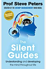 The Silent Guides: The new book from the author of The Chimp Paradox Paperback