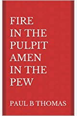 Fire In The Pulpit Amen in The Pew Kindle Edition