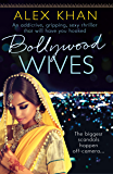 Bollywood Wives: An addictive, sexy, gripping thriller that will have you hooked (English Edition)