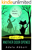 Witch Is Why Another Door Opened (A Witch P.I. Mystery Book 15) (English Edition)