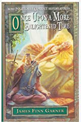 Once Upon a More Enlightened Time: More Politically Correct Bedtime Stories Hardcover